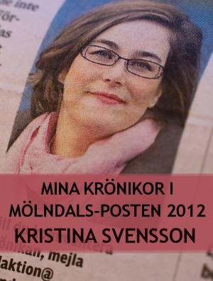 Mina krönikor i Mölndals-Posten 2012 framsida